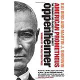 American Prometheus: The Triumph and Tragedy of J. Robert Oppenheimerby Kai Bird