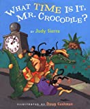 What Time Is It, Mr. Crocodile? (0152164456) by Sierra, Judy