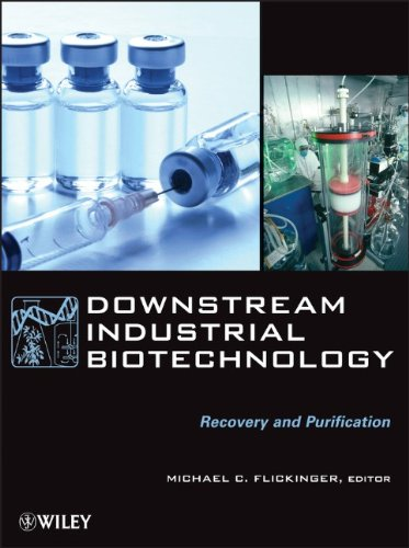 Downstream Industrial Biotechnology: Recovery and Purification