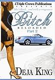 Bitch Reloaded, Part 2 (Triple Crown Publications Presents)