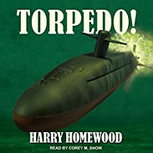 Torpedo!: Silent War Series, Book 3 Audiobook by Harry Homewood Narrated by Corey M. Snow
