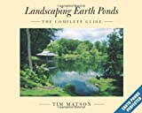 Landscaping Earth Ponds: The Complete Guide