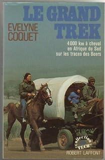 Le grand trek : 4000 kilomètres en Afrique du Sud sur les traces des Boers