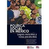Pol-Tica Social En M'Xico: Logros Recientes y Retos Pendientes (Tezontle)