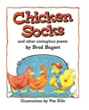 img - for Chicken Socks: And Other Contagious Poems by Bagert, Brod (2000) Paperback book / textbook / text book