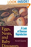 Eggs, Nests, and Baby Dinosaurs: A Look at Dinosaur Reproduction (Life of the Past)