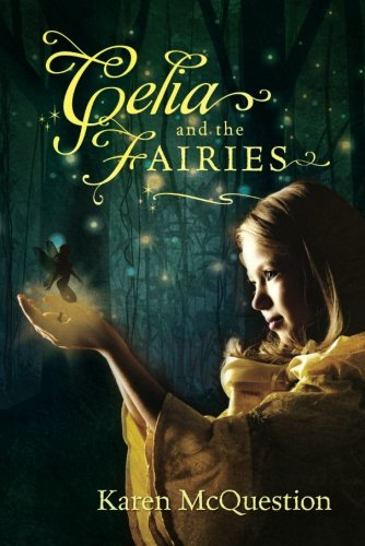 Celia and the Fairies (Fantasy Books For Kids Age 9 12 compare prices)