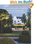 Die geheimen G�rten von Hamburg: Verb...