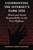 img - for Confronting the Internet's Dark Side: Moral and Social Responsibility on the Free Highway book / textbook / text book