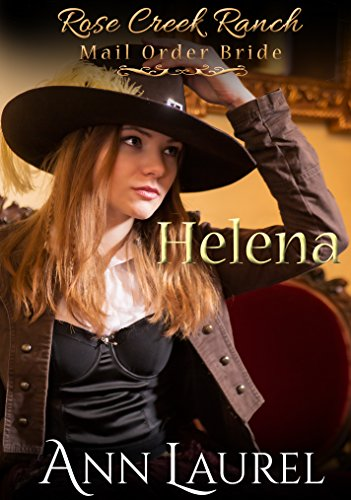 mail-order-bride-helena-historical-western-romance-rose-creek-ranch-mail-order-bride-book-4-english-