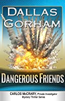 Dangerous Friends (A Carlos McCrary, Private Investigator, Mystery Thriller Series Book 4)