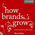 How Brands Grow: What Marketers Don't Know | Byron Sharp