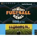 Die Wilden Fußballkerle, Tl.6 : Raban der Held, 3 Audio-CDs