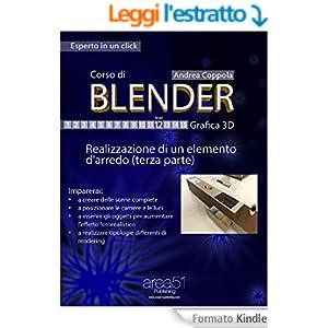 Corso di Blender - Grafica 3D. Livello 12: Realizzazione di un elemento d'arredo (terza parte) (Self-Help e Scienza della Mente)