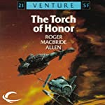The Torch of Honor: Allies and Aliens, Book 1 (       UNABRIDGED) by Roger MacBride Allen Narrated by A. T. Chandler