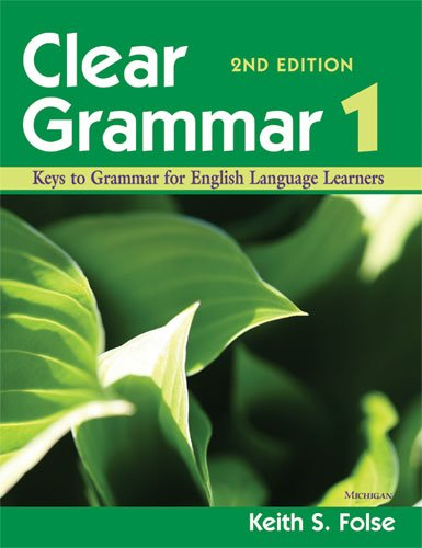 Clear Grammar 1, 2nd Edition: Keys to Grammar for English...