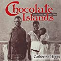 Chocolate Islands: Cocoa, Slavery, and Colonial Africa (       UNABRIDGED) by Catherine Higgs Narrated by Kenneth Lee