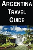 img - for Argentina Travel Guide book / textbook / text book