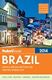 Fodors Brazil 2014: with a special section on the FIFA World Cup (Travel Guide)
