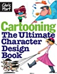 Cartooning: The Ultimate Character De...