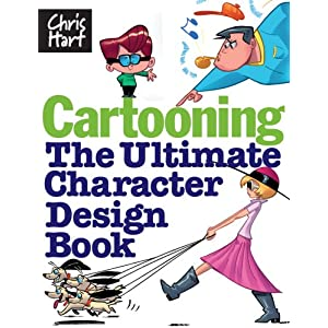 Cartooning: The Ultimate Character Design Book Christopher Hart