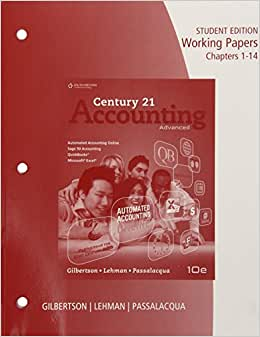 Working Papers, Chapters 1-24 For Gilbertson/Lehman/Passalacqua's Century 21 Accounting: Advanced, 10th