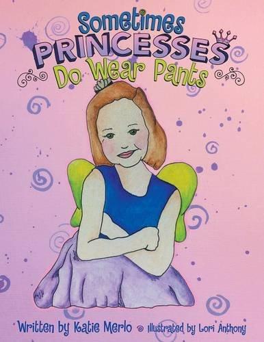 Sometimes Princesses Do Wear Pants