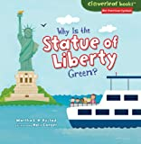 img - for Why Is the Statue of Liberty Green? (Cloverleaf Books: Our American Symbols) book / textbook / text book