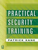 img - for Practical Security Training 1st edition by Kane CPP, Patrick (1999) Paperback book / textbook / text book