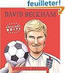 04 Brilliant Brits : David Beckham