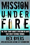 Mission Under Fire: The True Story of a Mission in Haiti That Went Terribly Wrong