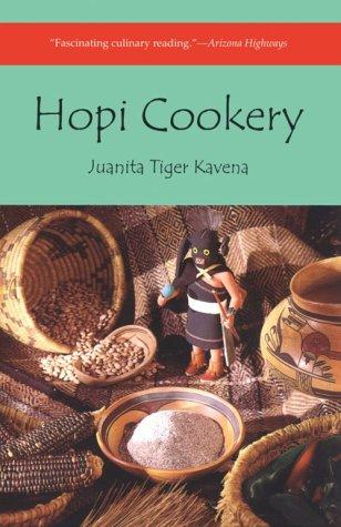 Hopi Cookery by Juanita Tiger Kavena