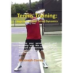 Tennis Training: Yoga Tennis and Serve Dynamics