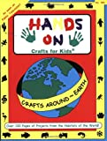 Hands On Crafts Around the Earth (Hands on Crafts for Kids)