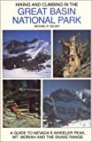 img - for Hiking and Climbing in the Great Basin National Park : A Guide to Nevada's Wheeler Peak, Mt. Moriah and the Snake Range book / textbook / text book