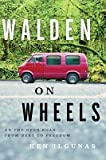 img - for By Ken Ilgunas - Walden on Wheels: On the Open Road from Debt to Freedom (4/14/13) book / textbook / text book