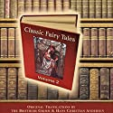 Classic Fairy Tales, Volume 2 (       UNABRIDGED) by Hans Christian Andersen Narrated by Michael Stevens