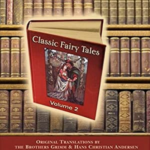 Classic Fairy Tales, Volume 2 | [Hans Christian Andersen]