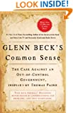 Glenn Beck's Common Sense: The Case Against an Out-of-Control Government, Inspired by Thomas Paine