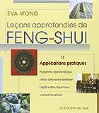 echange, troc Eva Wong - Leçons approfondies de Feng-Shui : Tome 2, Applications pratiques