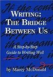 img - for Writing: The Bridge Between Us (Teacher's Manual) book / textbook / text book