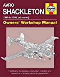 img - for Avro Shackleton Owners' Workshop Manual - 1949 to 1991 (all marks): Insights into the design, construction, operation and restoration of a classic piston-engine warbird book / textbook / text book