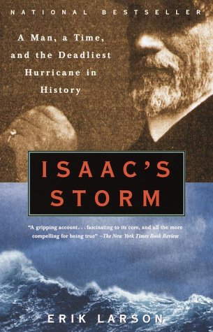 Isaac's Storm: A Man, a Time, and the Deadliest Hurricane in History, Erik Larson