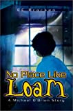 No Place Like Loam: A Michael O'Brien Story