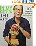 In My Kitchen: 100 Recipes and Discov...