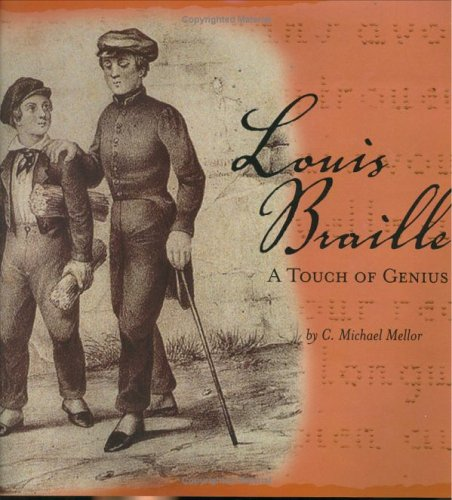 Louis Braille: A Touch of Genius, C. Michael Mellor