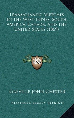 Transatlantic Sketches in the West Indies, South America, Catransatlantic Sketches in the West Indies, South America, Canada, and the United States (1869) NADA, and the United States (1869)