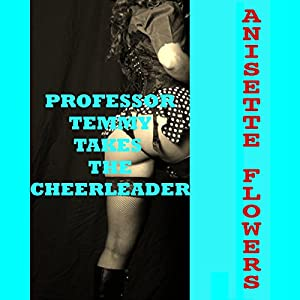 Professor Temmy Takes the Cheerleader: A First Lesbian Sex Short Audiobook