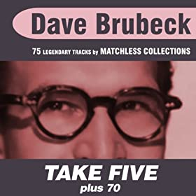 Take Five Plus 70 (75 Jazz Master Pieces Incl. Take Five, Blue Rondo a La Turk, Three to Get Ready, Audrey, Ode to a Cowboy, Kathy's Waltz, Pilgrim's Progress, History of a Boy Scout and Many Others!)