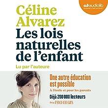 Les Lois naturelles de l'enfant | Livre audio Auteur(s) : Céline Alvarez Narrateur(s) : Céline Alvarez